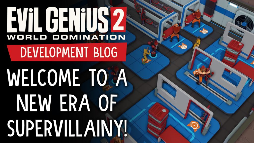 Development Blog - Welcome to a New Era of Supervillainy!