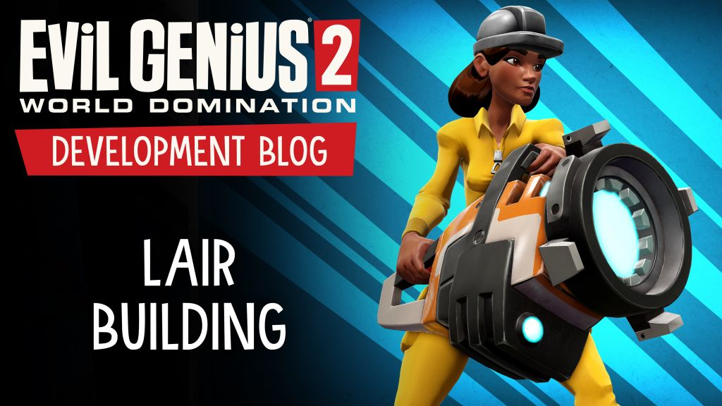 Development Blog - Lair Building!