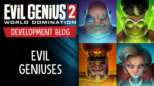 Development Blog - Evil Geniuses!