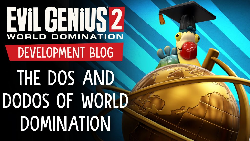 Development Blog - The Dos and Dodos of Domination!