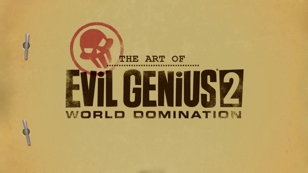 The Art of Evil Genius 2: World Domination